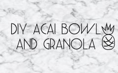 DIY Acai Bowl and Homemade Granola