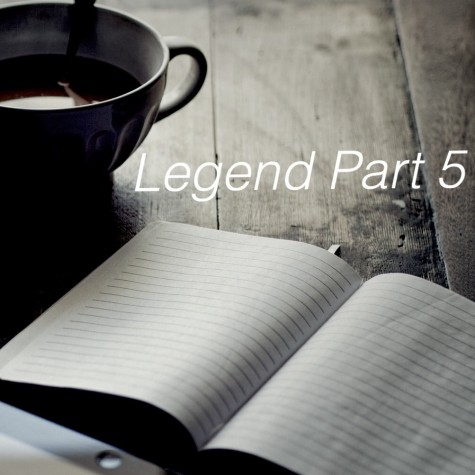Legend: Part 5