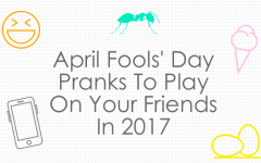 April Fools' Day Pranks To Play On Your Friends In 2017
