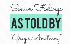 "Senior Feelings As Told By ""Grey's Anatomy"""