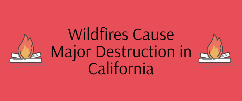 The+California+wildfires+have+been+hard+to+contain+because+of+the+large+amount+of+area+they+cover.