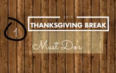 Must Do's Over Thanksgiving Break