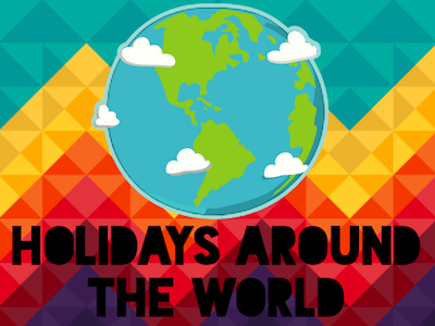 Holidays Celebrated Around the World