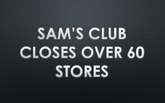 Sam's Club Closes Over 60 Stores