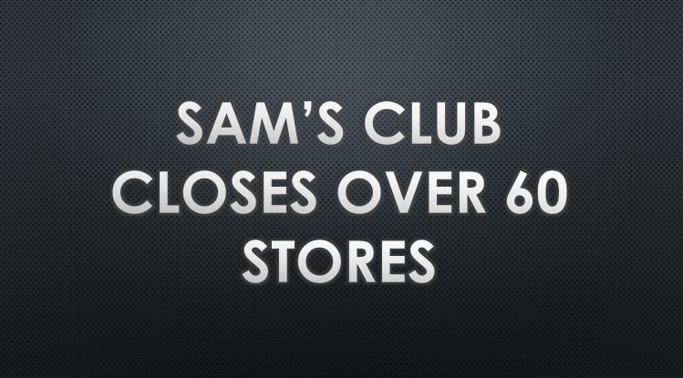 Walmart abruptly announced plans to close 63 of its Sam's Club locations across the country.   (Photo Credit: Elle Lehman / Achona Online)