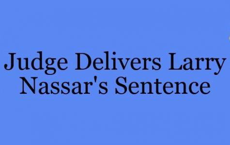 Judge Delivers Larry Nassar's Sentence