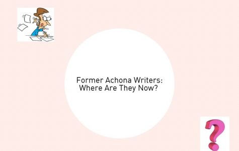 Past Achona Writers Explain Where They Are Now