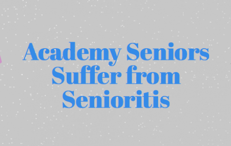Academy Seniors Suffering from Senioritis