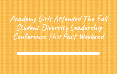 Academy Girls Attended The Fall Student Diversity Leadership Conference This Past Weekend