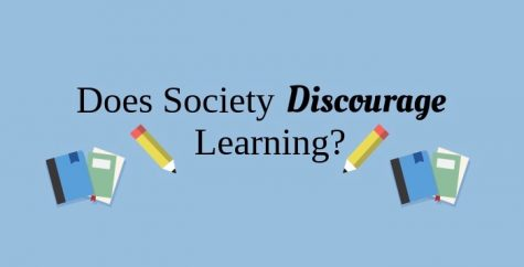Does Society Discourage Learning? (EDITORIAL)