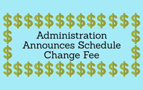 Administration Announces Schedule Change Fee