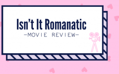 """Isn't It Romantic"" Playing Now In Theaters"