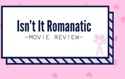 """""""Isn't It Romantic"""" Playing Now In Theaters"""