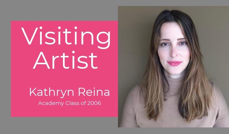 Visiting Artist Kathryn Reina Academy Alumni